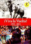 ¡VIVA LA VUELTA! 1935-2013