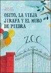 OSITO, LA VIEJA JIRAFA Y EL MURO DE PIEDRA