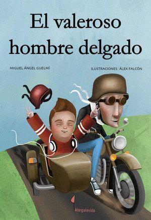 EL VALEROSO HOMBRE DELGADO