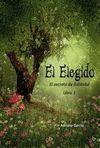 ELEGIDO, EL. EL SECRETO DE RUBINDUL. LIBRO 1