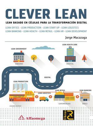 CLEVER LEAN. LEAN BASADO EN CELULAS TRANSFORMACION DIGITAL