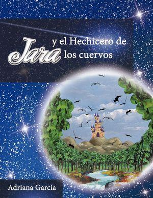 JARA Y EL HECHICERO DE LOS CUERVOS