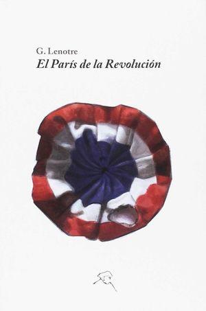 EL PARÍS DE LA REVOLUCIÓN