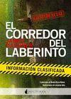 CORREDOR DEL LABERINTO. INFORMACIÓN CLASIFICADA