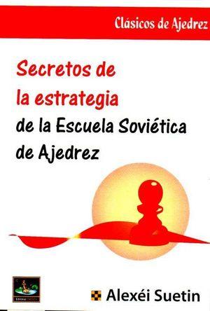 SECRETOS DE LA ESTRATEGIA DE LA ESCUELA SOVIETICA AJEDREZ
