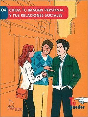 CUIDA TU IMAGEN PERSONAL Y TUS RELACIONES SOCIALES