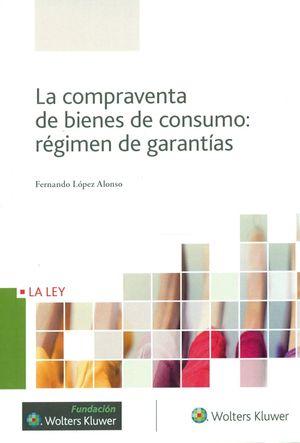 LA COMPRAVENTA DE BIENES DE CONSUMO: REGIMEN DE GARANTIAS