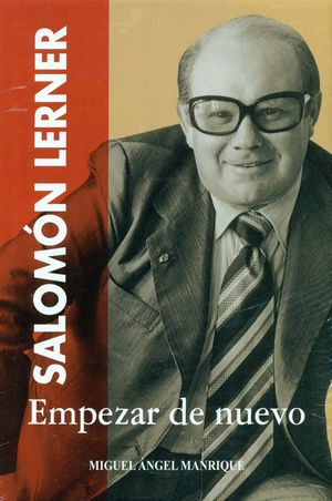 SALOMÓN LERNER. EMPEZAR DE NUEVO