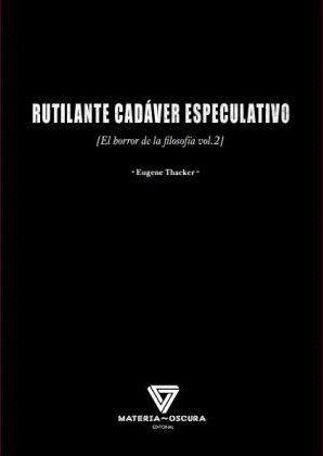 RUTILANTE CADÁVER ESPECULATIVO