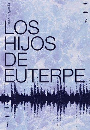 LOS HIJOS DE EUTERPE