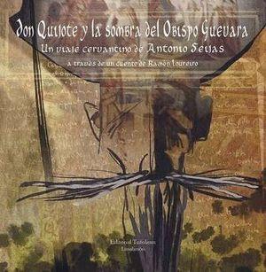 DON QUIJOTE Y LA SOMBRA DEL OBISPO GUEVARA