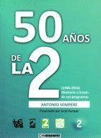 50 AÑOS DE LA 2