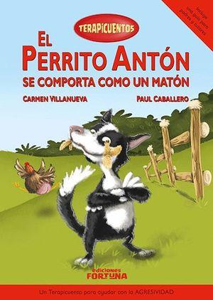 EL PERRITO ANTÓN SE COMPORTA COMO UN MATÓN