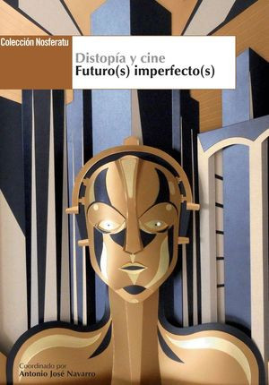 DISTOPÍA Y CINE. FUTURO(S) IMPERFECTO(S)