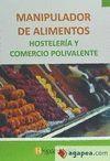 MANIPULADOR DE ALIMENTOS. HOSTELERIA Y COMERCIO POLIVALENTE