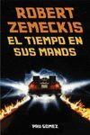 ROBERT ZEMECKIS. EL TIEMPO EN SUS MANOS