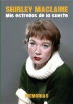 SHIRLEY MACLAINE. MIS ESTRELLAS DE LA SUERTE