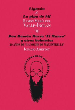 LIGAZÓN Y LA PIPA DE KIF / DON RAMÓN MARÍA, EL MANCO Y OTROS BOEMIOS