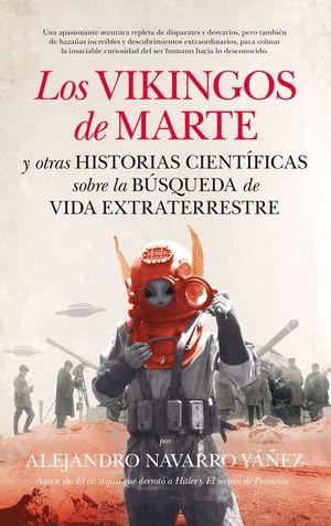 LOS VIKINGOS DE MARTE Y OTRAS HISTORIAS CIENTÍFICAS SOBRE LA