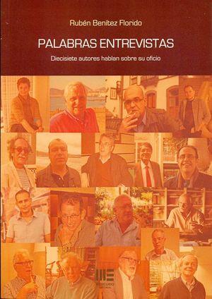 PALABRAS ENTREVISTAS. DIECISIETE AUTORES HABLAN SOBRE SU OFICIO