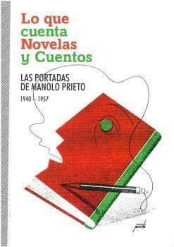LO QUE CUENTA NOVELAS Y CUENTOS. LAS PORTADAS DE MANOLO PRIETO (1940-1957)