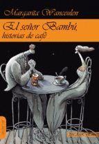 EL SEÑOR BAMBÚ. HISTORIAS DE CAFÉ