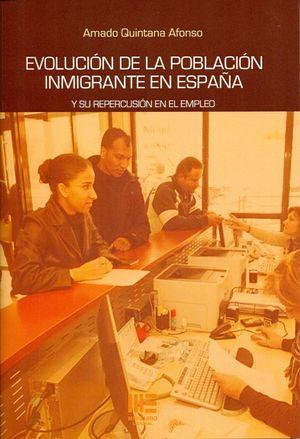 EVOLUCION DE LA POBLACION INMIGRANTE EN ESPAÑA Y SU REPERCUSIÓN EN EL EMPLEO