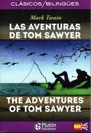 LAS AVENTURAS DE TOM SAWYER - THE ADVENTURES OF TOM SAWYER (BILINGUE)
