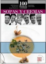 100 MANERAS DE COCINAR SOPAS Y CREMAS