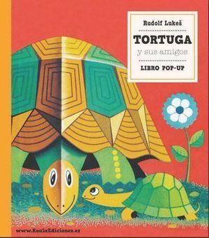 TORTUGA Y SUS AMIGOS. LIBRO POP-UP