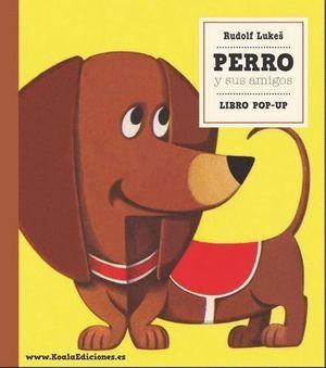 PERRO Y SUS AMIGOS. LIBRO POP-UP