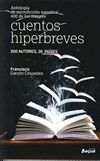 ANTOLOGIA DE MICROFICCION NARRATIVA: 400 DE LOS MEJORES CUENTOS HIPERBREVES