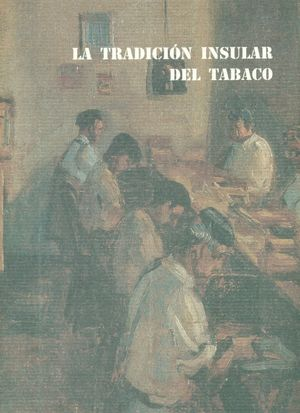 LA TRADICION INSULAR DEL TABACO