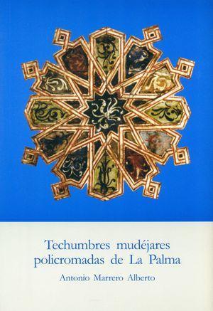 TECHUMBRES MUDEJARES POLICROMADAS DE LA PALMA