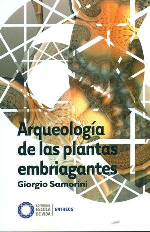ARQUEOLOGIA DE LAS PLANTAS EMBRIAGANTES
