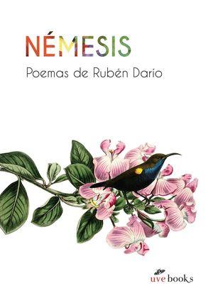 NEMESIS. POEMAS DE RUBÉN DARÍO