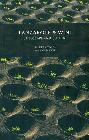 LANZAROTE & WINE. LANDSCAPE AND CULTURE