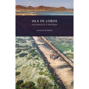 ISLA DE LOBOS. NATURALEZA E HISTORIA