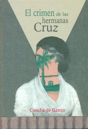 EL CRIMEN DE LAS HERMANAS CRUZ
