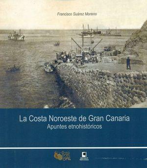 LA COSTA NOROESTE DE GRAN CANARIA. APUNTES ETNOHISTORICOS