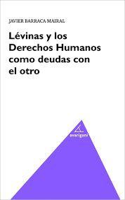 LEVIMAS Y LOS DERECHOS HUMANOS COMO DEUDAS CON EL OTRO