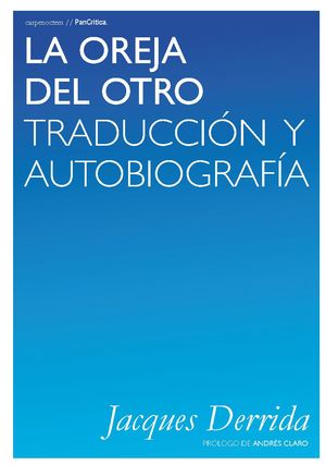 LA OREJA DEL OTRO. TRADUCCIÓN Y AUTOBIOGRAFÍA