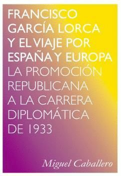 FRANCISCO GARCÍA LORCA Y EL VIAJE POR ESPAÑA Y EUROPA