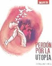 PERDÓN POR LA UTOPIA + CD