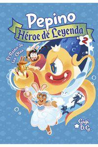 EL REINO DE LAS OLAS. PEPINO HEROE DE LEYENDA 2