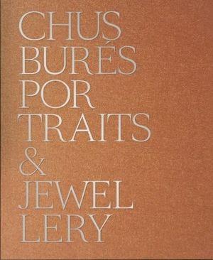 CHUS BURES PORTRAITS & JEWELLERY