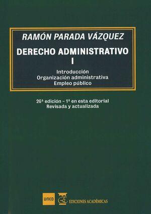 DERECHO ADMINISTRATIVO I. INTRODUCCION.ORGANIZACION ADMINISTRATIVA. EMPLEO PUBLI