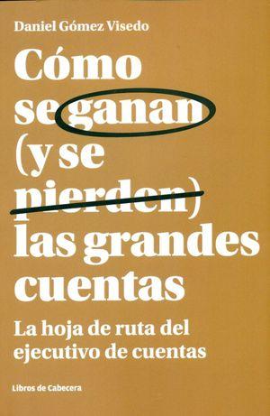 CÓMO SE GANAN (Y SE PIERDEN) LAS GRANDES CUENTAS
