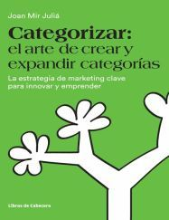 CATEGORIZAR: EL ARTE DE CREAR Y EXPANDIR CATEGORÍAS
