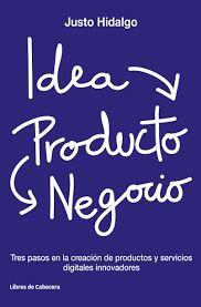 IDEA, PRODUCTO, NEGOCIO
